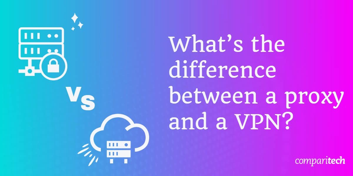 difference between proxy and VPN