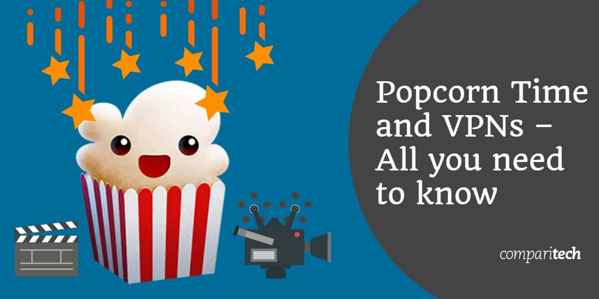 Popcorn Time and VPNs – All you need to know (2)