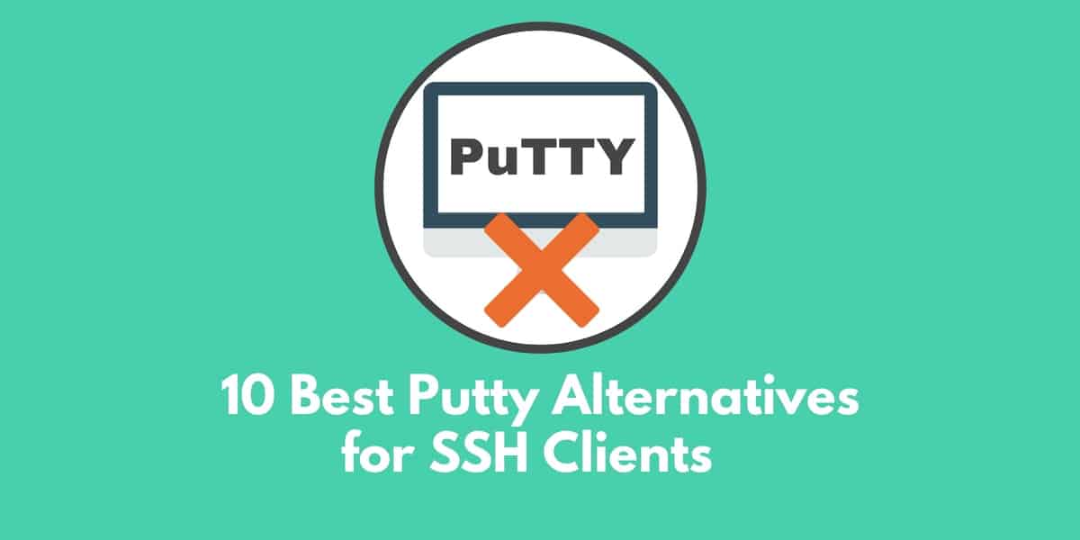10 Best Putty Alternatives for SSH Clients: A Review