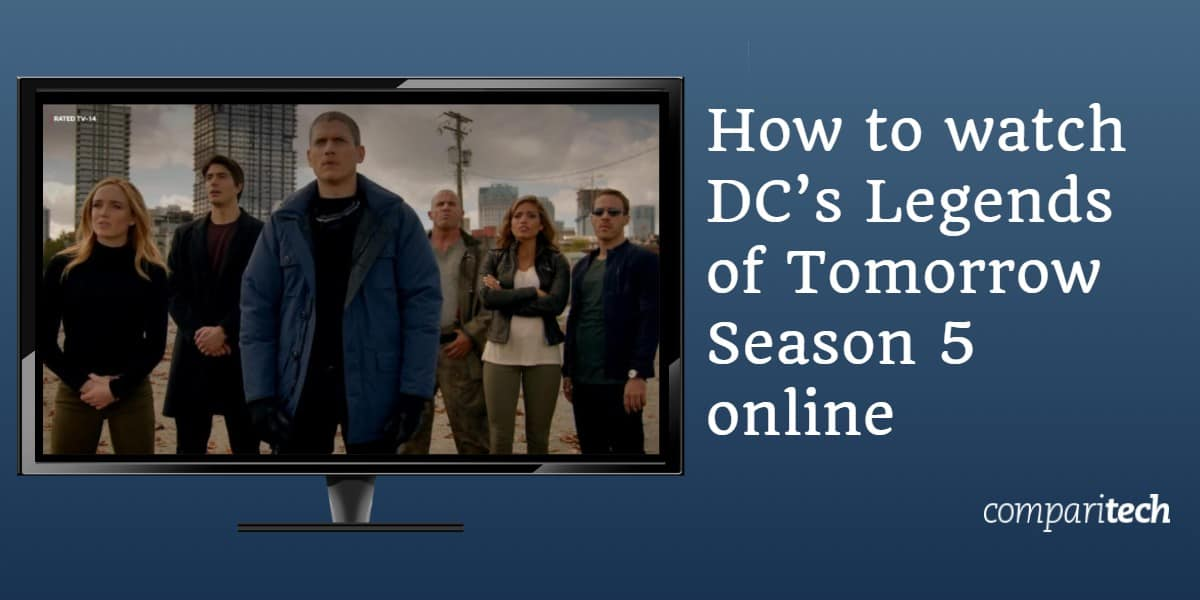 How to watch DCs Legends of Tomorrow Season 5 online
