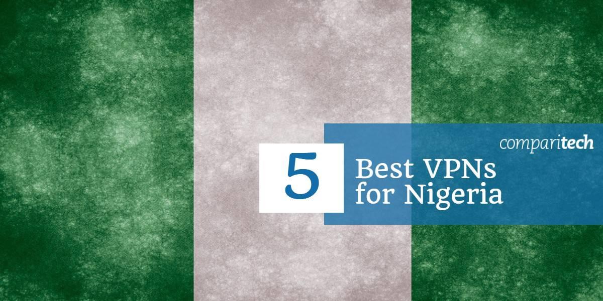 5 Best VPNs for Nigeria