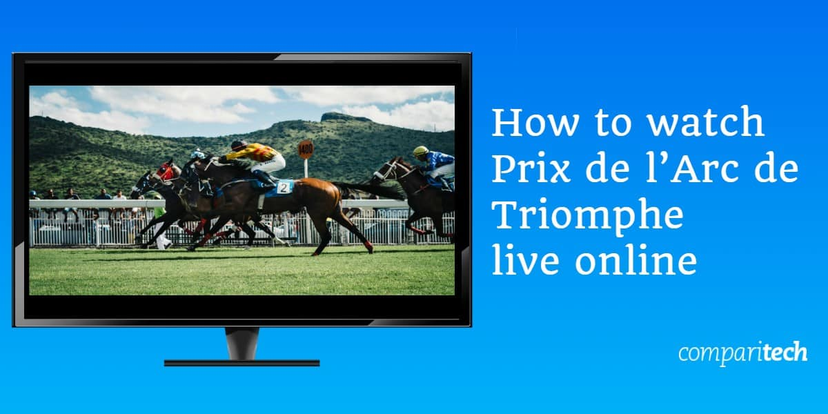 How to watch Prix de l'Arc de Triomphe live online