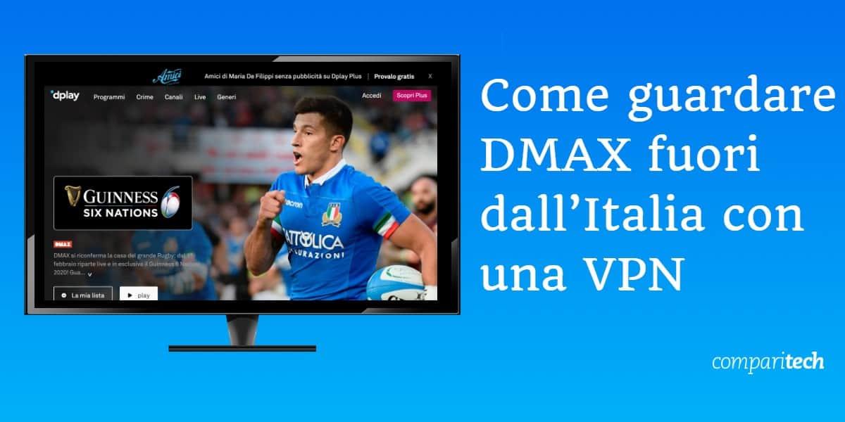Come guardare DMAX fuori dall'Italia con una VPN
