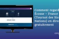 Comment regarder Écosse – France (Tournoi des Six Nations 2020) en direct gratuitement (commentaires en français)