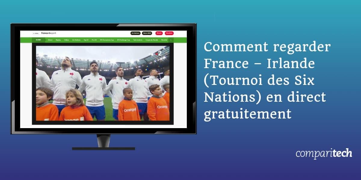 Comment regarder France – Irlande Tournoi des Six Nations en direct gratuitement