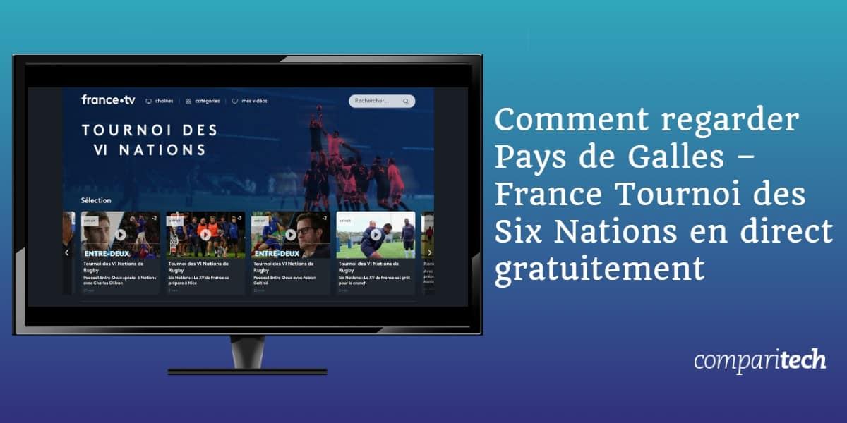 Comment regarder Pays de Galles – France Tournoi des Six Nations en direct gratuitement