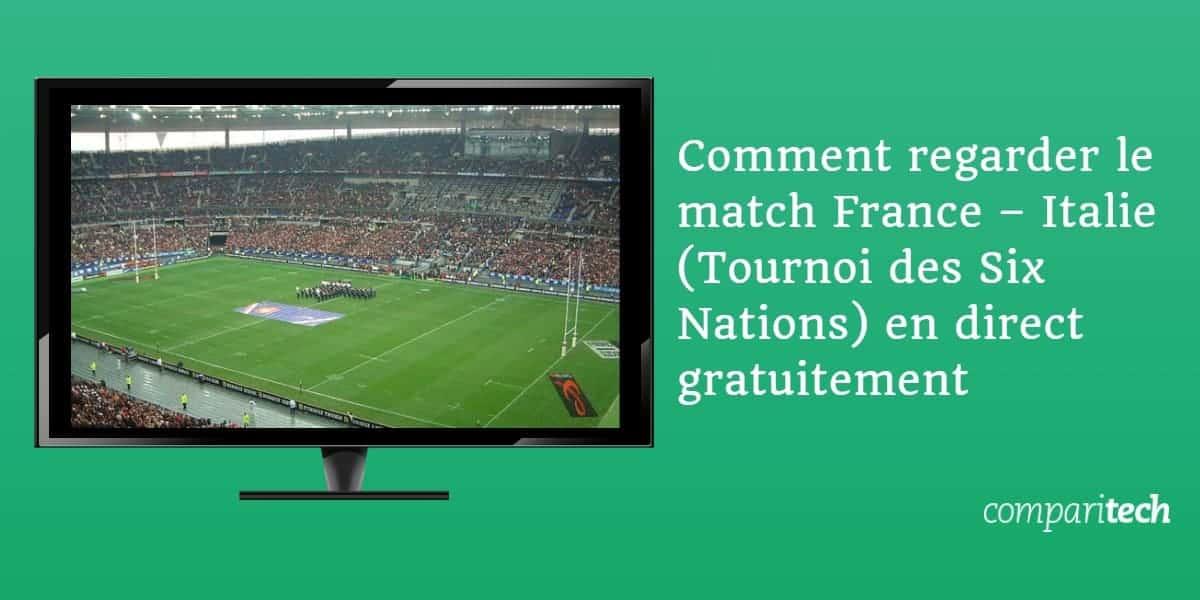 Comment regarder le match France – Italie (Tournoi des Six Nations 2020) en direct gratuitement