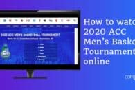 How to watch ACC Men's Basketball Tournament 2020 live online
