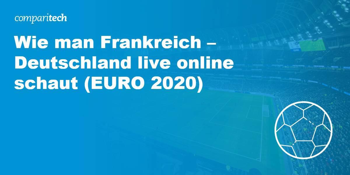 Frankreich - Deutschland EURO 2020