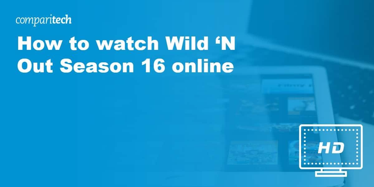 watch Wild 'N Out Season 16 online